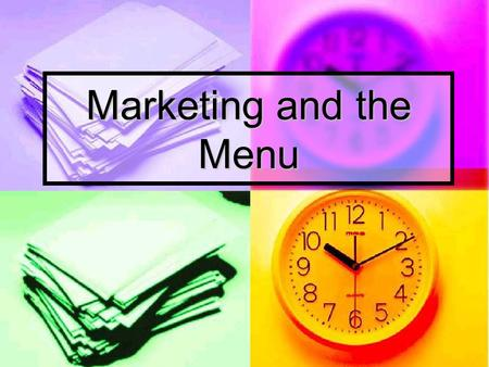 Marketing and the Menu. Types of Menus A la carte A la carte Offers food separately at separate prices Offers food separately at separate prices Cyclical.