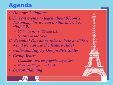 Agenda Do now: 2 Options I. Current events to teach about Bloom's Taxonomy (or we can do this later, See slide # 9) –SS in the news (SS and LA ) –Science.