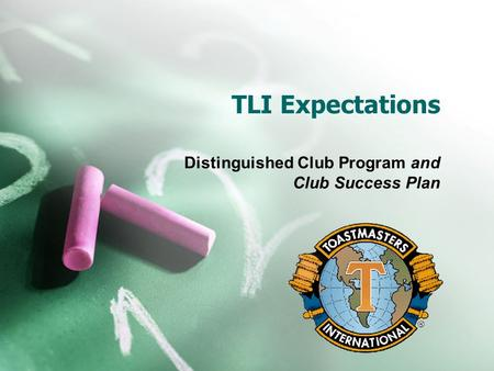 TLI Expectations Distinguished Club Program and Club Success Plan.