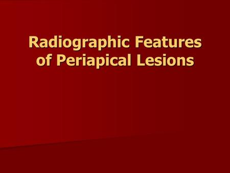 Radiographic Features of Periapical Lesions. A periapical lesion is a lesion located around the apex of a tooth. A periapical lesion is a lesion located.