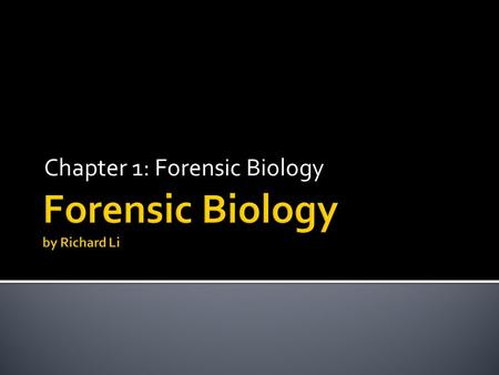 Chapter 1: Forensic Biology.  Common Disciplines:  Crime scene investigation  Latent print examination  Forensic Biology  Controlled substance analysis.