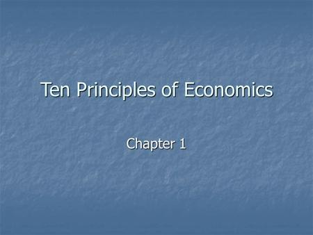 "Ten Principles of Economics Chapter 1. Terminology Economy Economy Households Households Society Society Scarcity Scarcity Economics Economics ""How society."