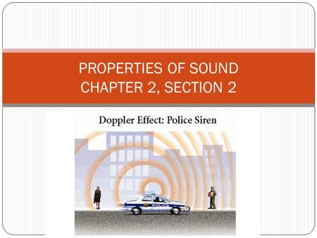 PROPERTIES OF SOUND CHAPTER 2, SECTION 2. Loudness describes your ___PERCEPTION__ of the energy of a sound. The loudness of sound depends on 2 factors: