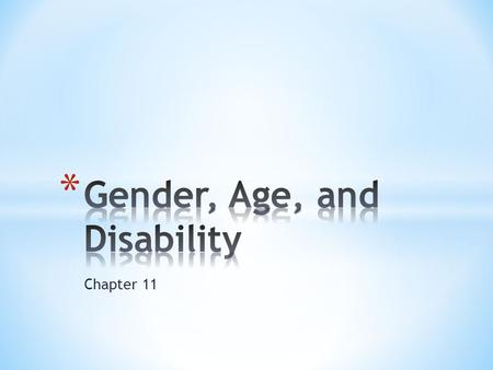 Chapter 11. * Most individuals learn gender identity through socialization. * Gender is usually reinforced at birth- blue for boys and pink for girls.