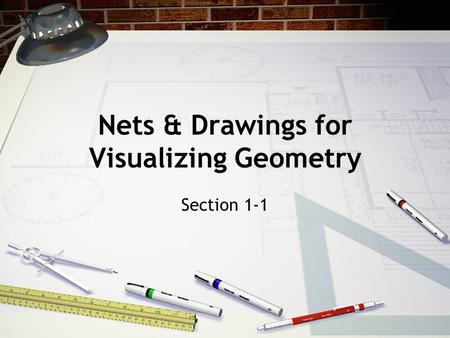 Nets & Drawings for Visualizing Geometry Section 1-1.