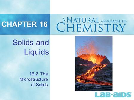 CHAPTER 16 Solids and Liquids 16.2 The Microstructure of Solids.