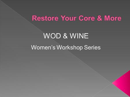 "WOD & WINE Women's Workshop Series. Not just ""6 pack abs"""
