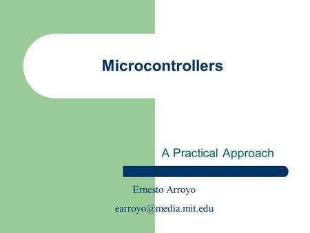 Microcontrollers A Practical Approach Ernesto Arroyo