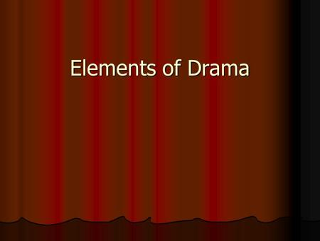 Elements of Drama. Story vs. Play When a writer describes a character's conflict in a novel or story, they can describe it. When a writer describes a.