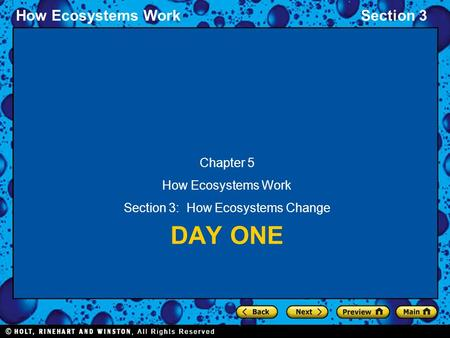 How Ecosystems WorkSection 3 DAY ONE Chapter 5 How Ecosystems Work Section 3: How Ecosystems Change.