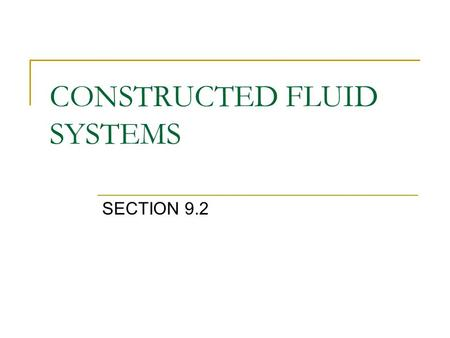 CONSTRUCTED FLUID SYSTEMS SECTION 9.2. Objectives By the end of the lesson you will be able to: 1. Explain the difference between static and dynamic pressure.