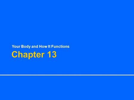 Your Body and How It Functions. Overview of the Body.