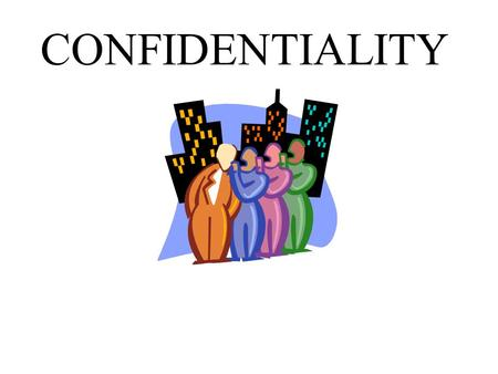 CONFIDENTIALITY. Three Confidentiality Laws 1.FERPA-Family Education Rights and Privacy Act (State Policy 4350: Procedures for the Collection, Maintenance.