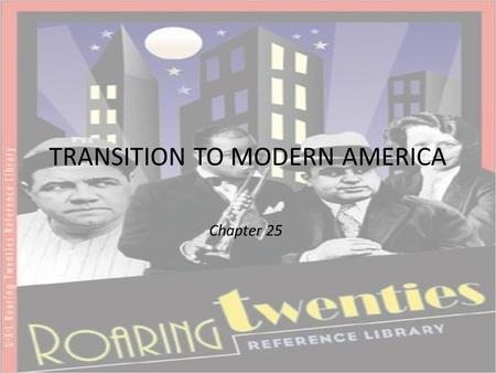 TRANSITION TO MODERN AMERICA Chapter 25. Patterns of Economic Growth Second Industrial Revolution – Electricity replaced steam – Modern assembly introduced.