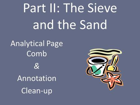 Part II: The Sieve and the Sand Analytical Page Comb & Annotation Clean-up.