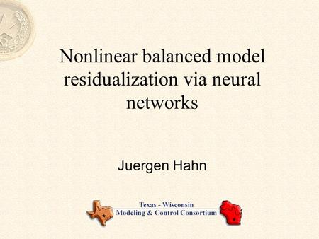 Nonlinear balanced model residualization via neural networks Juergen Hahn.