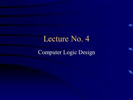 Lecture No. 4 Computer Logic Design. Negative Number Representation 3 Options –Sign-magnitude –One's Complement –Two's Complement  used in computers.