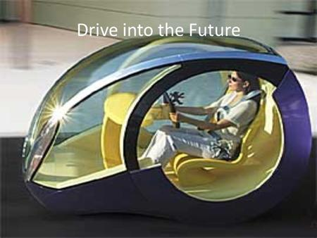Drive into the Future. Ethanol Ethanol is a type of alcohol made from starchy plant crops such as corn. It is also made from sugarcane. Advantages Domestically.