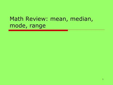 1 Math Review: mean, median, mode, range. 2 Average Number of Emails  x x x x x x x___x___x_____x__________ 1 2 3 4 5 6 Emails sent today  What is the.