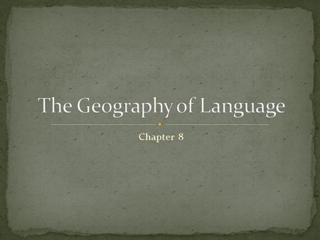 Chapter 8. Language: a systematic means of communicating ideas or feelings by the use of conventionalized signs, gestures, marks or especially articulate.
