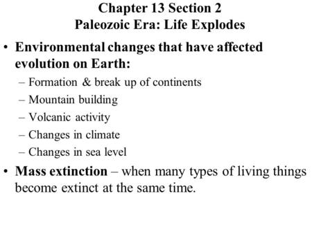 Chapter 13 Section 2 Paleozoic Era: Life Explodes