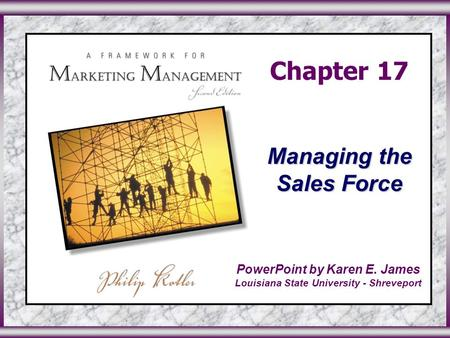 ©2003 Prentice Hall, Inc.To accompany A Framework for Marketing Management, 2 nd Edition Slide 0 in Chapter 17 Chapter 17 Managing the Sales Force PowerPoint.