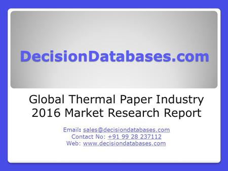 Global Thermal Paper Market Manufactures and Key Statistics Analysis 2016