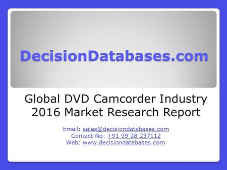 Global DVD Camcorder Market 2016:Industry Trends and Analysis