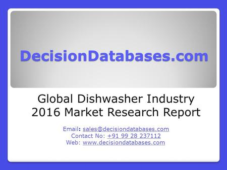 Global Dishwasher Industry- Size, Share and Market Forecasts 2021