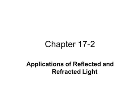 Applications of Reflected and Refracted Light