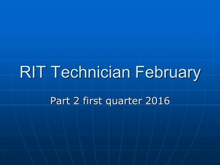 RIT Technician February Part 2 first quarter 2016.