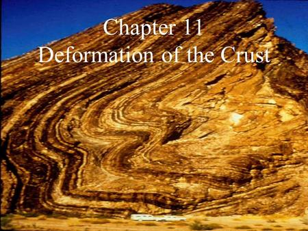 Chapter 11 Deformation of the Crust. What causes this to happen? 1. Plate Movement.