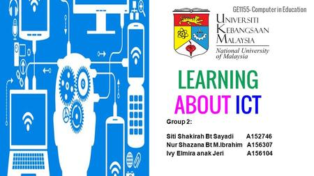 GE1155- Computer in Education LEARNING ABOUT ICT