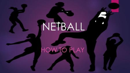 NETBALL HOW TO PLAY. What do the positions do? There is a attacking side a defense side and a shooting side. The attacking side helps get the ball down.