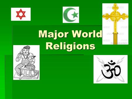 Major World Religions. What is Religion?  Religion is a set of beliefs and practices based upon prayer, ritual, worship, and the belief of a higher being.