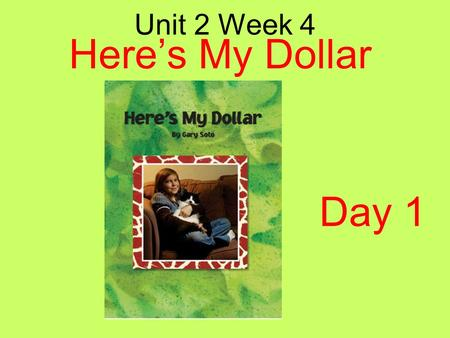 Here's My Dollar Unit 2 Week 4 Day 1.