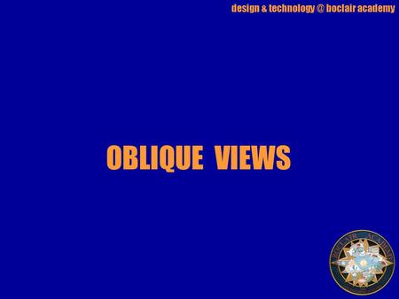 Design & boclair academy OBLIQUE VIEWS.