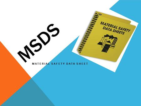 MSDS MATERIAL SAFETY DATA SHEET. WHAT IS A MATERIAL SAFETY DATA SHEET A Material Safety Data Sheet (MSDS) is a document that contains information on the.