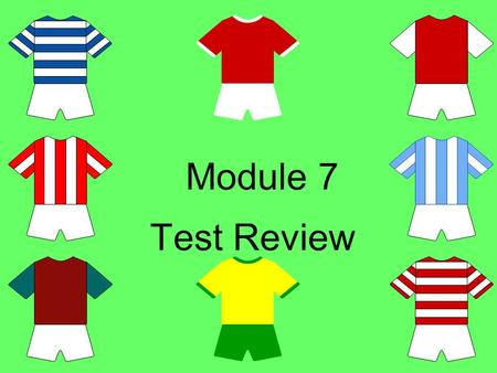 "Module 7 Test Review. Understanding Ratios Ratios can be written in three ways –Using the word ""to"" 18 to 13 –As a fraction –Using a colon : 18:13 Write."