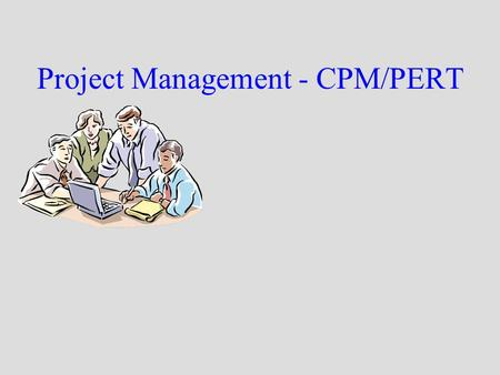 Project Management - CPM/PERT. darla/smbs/vit2 Characteristic of a project A project is a temporary endeavour involving a connected sequence of activities.