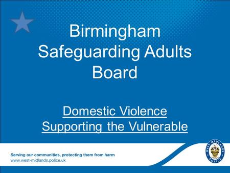 Birmingham Safeguarding Adults Board Domestic Violence Supporting the Vulnerable.