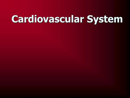 Cardiovascular System. Role of the Cardiovascular System the body's delivery service the body's delivery service the heart pumps blood through the blood.