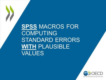 1 SPSS MACROS FOR COMPUTING STANDARD ERRORS WITH PLAUSIBLE VALUES.