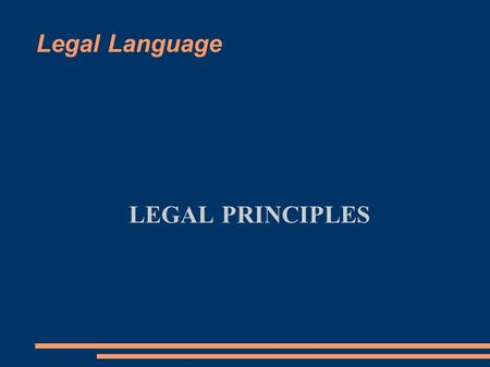 Legal Language LEGAL PRINCIPLES. Preliminary remarks Various terms: Rule, norm, provision, regulation Polish Criminal Code Art. 148. § 1. Whoever kills.