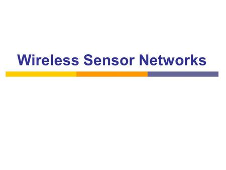 Wireless Sensor Networks