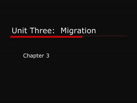 Unit Three: Migration Chapter 3.