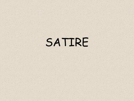 SATIRE. Satire A type of writing that ridicules an individual, a group of people, a behavior or attitude, or cultural or social institution. Satire uses.