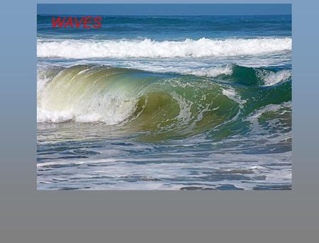 WAVES. What is a wave? A wave is a transfer of energy through matter or through space. It is a repeating disturbance. Examples of Waves Ocean Earthquakes.