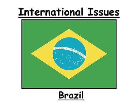 International Issues Brazil.