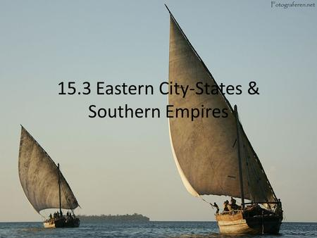 15.3 Eastern City-States & Southern Empires